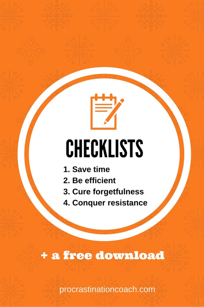Use the power of checklists to save yourself time and energy