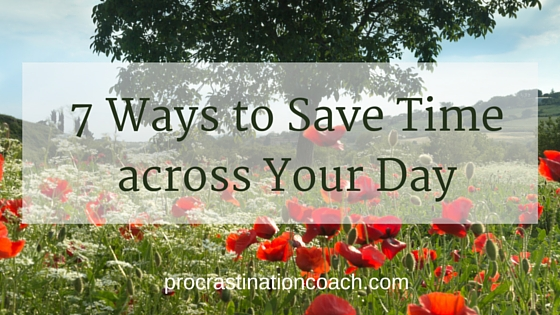 7 Ways to Save Timeacross Your Day