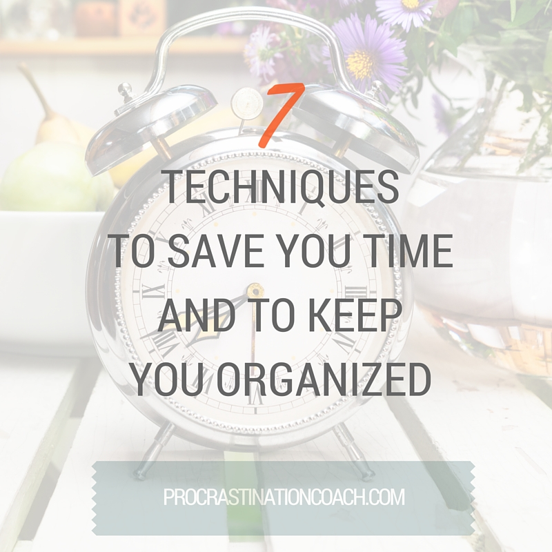 Use these simple techniques to save yourself time and hassle throughout the day.