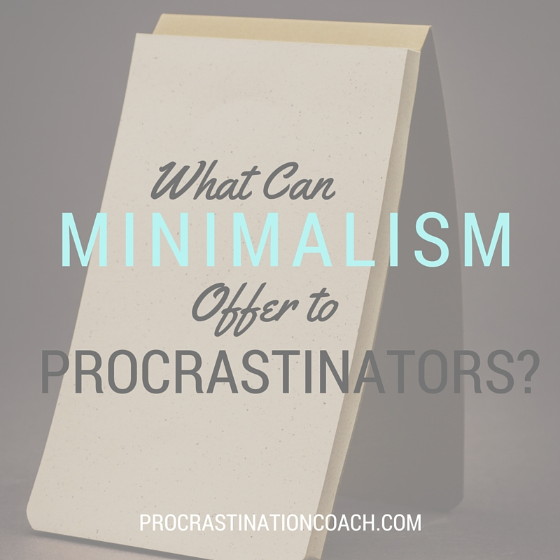 A look into how a minimalist lifestyle offers the recovering Procrastinator many more choices for freedom, growth, and personal calm.