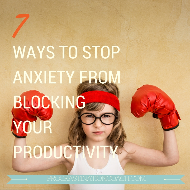 Learn how to block your anxiety before it blocks you!