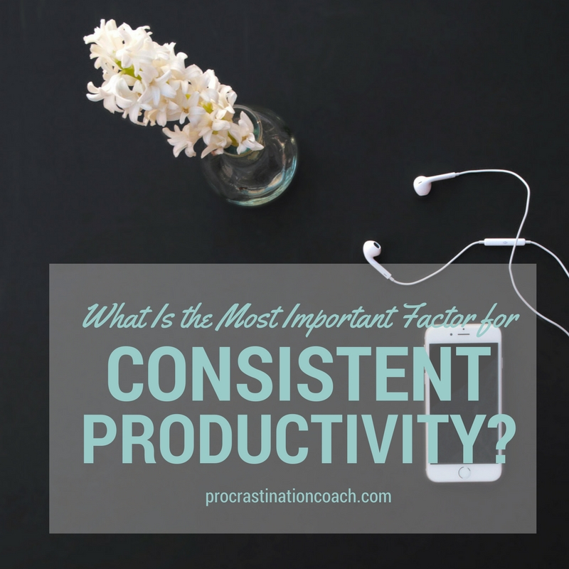 What is the most important factor for consistent productivity?
